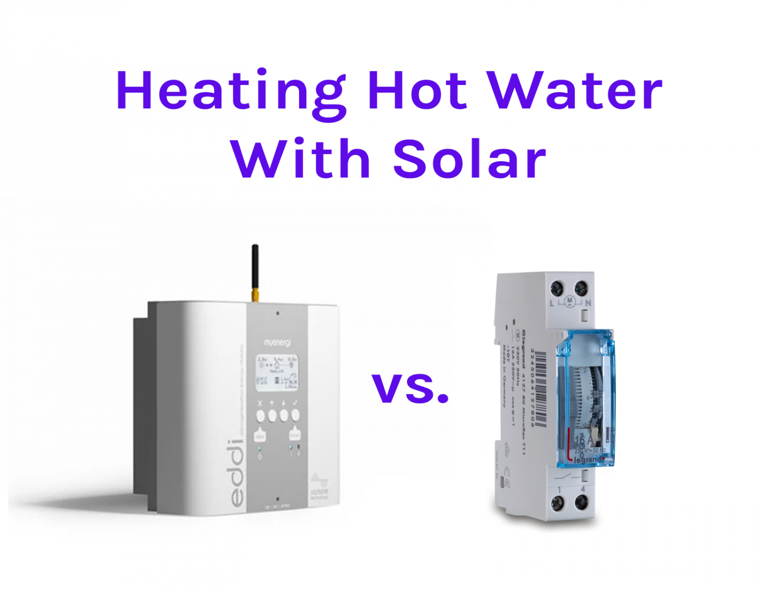Solar PV Hot Water Timers Vs. Hot Water Diverters - Which One To Choose